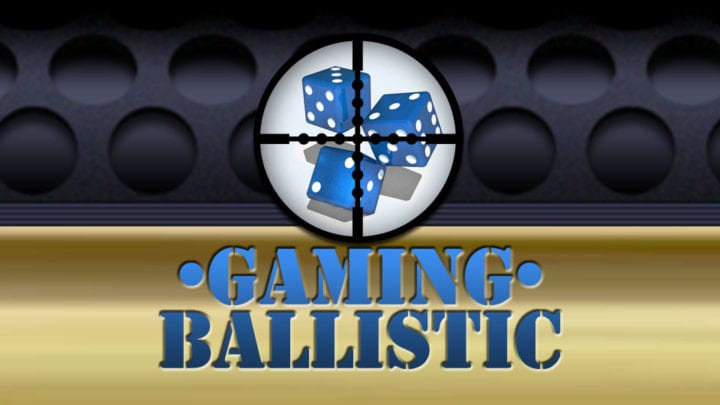 Gaming Ballistic Update – Apr 22 2017