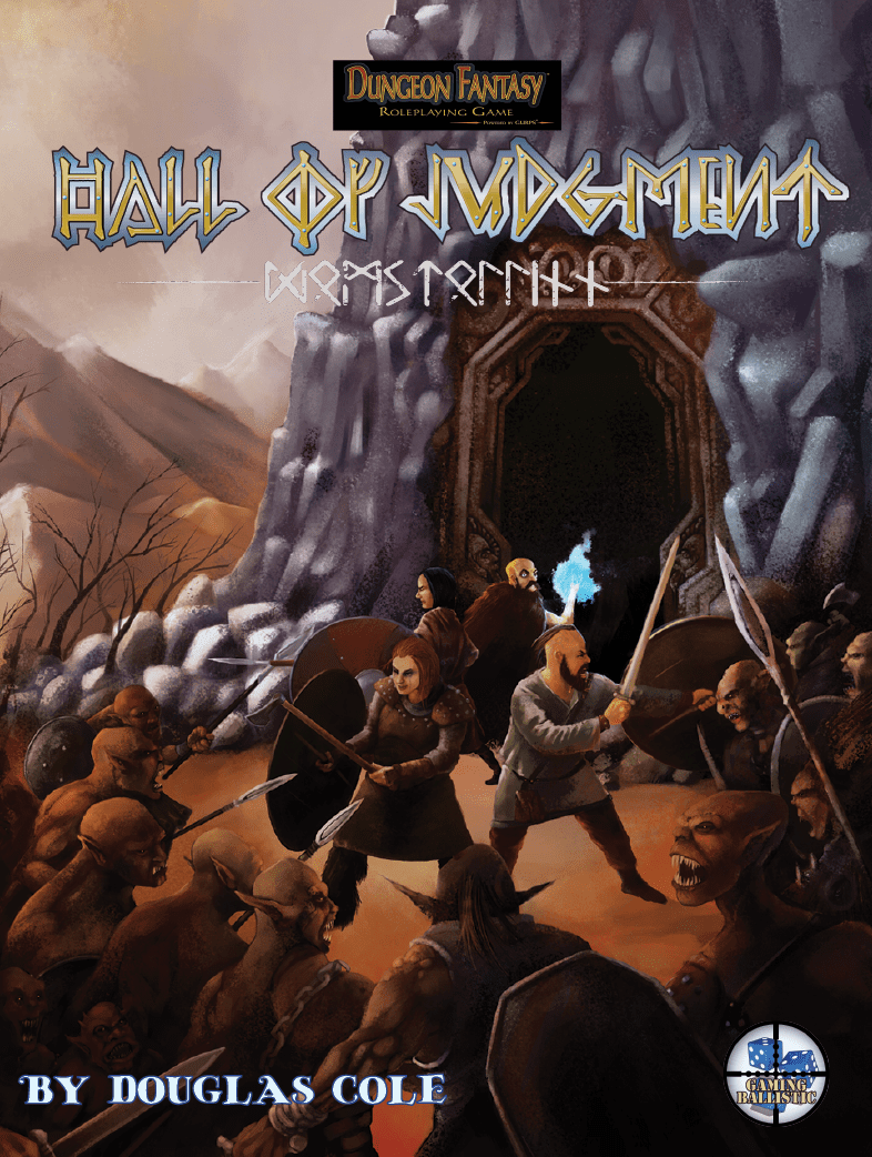 Hall of Judgment, an adventure conversion for the Dungeon Fantasy RPG by Steve Jackson Games.